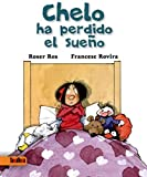 img - for Chelo Ha Perdido El Sueno by Roser Ros (2016-05-30) book / textbook / text book