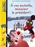 echange, troc Pascal Prévot - A vos souhaits, monsieur le président !