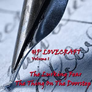 H. P. Lovecraft, Volume 1: 'The Lurking Fear' and 'The Thing on the Doorstep' Audiobook