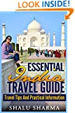 Essential India Travel Guide: Travel Tips And Practical Information