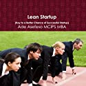 Lean Startup: Key to a Better Chance of Successful Startup (       UNABRIDGED) by Ade Asefeso MCIPS MBA Narrated by Al Remington