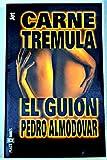 Carne Tremula - El Guion (Los jet de Plaza & Janes) (Spanish Edition) (8401461685) by Almodovar, Pedro