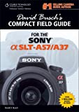 David Busch's Compact Field Guide for the Sony Alpha SLT-A57/A37 David Busch