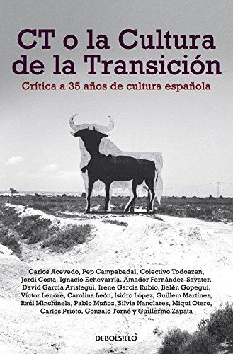 CT o la cultura de la transición: Crítica a 35 años de cultura española (ENSAYO-ACTUALIDAD)