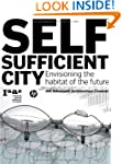 Self-Sufficient City: Envisioning the...