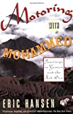 Motoring with Mohammed: Journeys to Yemen and the Red Sea (067973855X) by Hansen, Eric