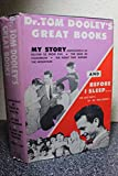Dr. Tom Dooley's Great Books: My Story / Before I Sleep...The Last Days of Tom Dooley