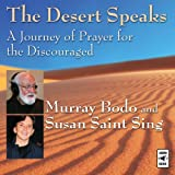 The Desert Speaks: A Journey of Prayer for the Discouraged