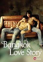 Bangkok Love Story by TLA Releasing