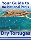 Your Guide to Dry Tortugas National Park