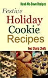 img - for Festive Holiday Cookie Recipes (Hand-Me-Down Recipes) book / textbook / text book