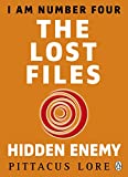 I Am Number Four: The Lost Files: Hidden Enemy (Lorien Legacies)