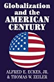 img - for Globalization and the American Century ( Hardcover ) by Jr, Alfred E. Eckes ; Zeiler, Thomas W. published by Cambridge University Press book / textbook / text book