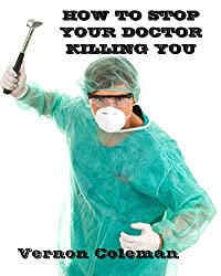 How To Stop Your Doctor Killing You (English Edition)