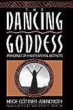 Dancing Goddess: Principles of a Matriarchal Aesthetic