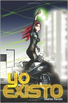 Yo existo (Spanish Edition): Marco Tarditi: 9786078035779: Amazon.com