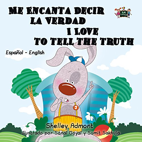 I Love to Tell the Truth (bilingual kids books spanish, spanish childrens books, libros infantiles, libros para niños) (Spanish English Bilingual Collection)
