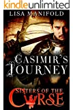 Casimir's Journey (Sisters Of The Curse Book 2)