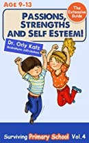Passions, Strengths and Self Esteem! Surviving Primary School- Vol. 4