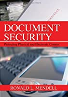 Document Security: Protecting Physical and Electronic Content Front Cover
