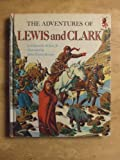 Adventures of Lewis and Clark (Step Up Books)