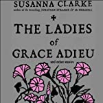 The Ladies of Grace Adieu and Other Stories | Susanna Clarke