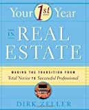 img - for Your First Year in Real Estate: Making the Transition from Total Novice to Successful Professional 1st (first) Edition by Zeller, Dirk published by Three Rivers Press (2001) Paperback book / textbook / text book