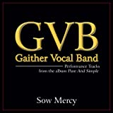 Sow Mercy (Original Key Performance Track Without Background Vocals)