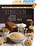 The Einkorn Cookbook: Discover the Wo...