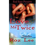 Love Me Twice (Lothario Series ? Book 3)di Roz Lee