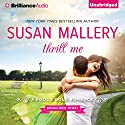 Thrill Me: Fool's Gold Series, Book 20 Audiobook by Susan Mallery Narrated by Tanya Eby