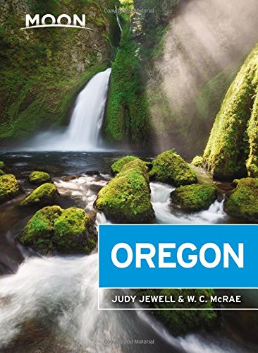 Moon Oregon (Travel Guide) [Jewell, Judy - McRae, W. C.] (Tapa Blanda)