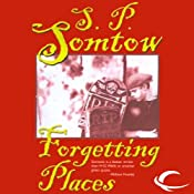 Forgetting Places | [S. P. Somtow]