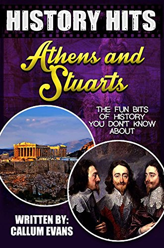 The Fun Bits Of History You Don't Know About ATHENS AND STUARTS: Illustrated Fun Learning For Kids (History Hits Book 1) PDF