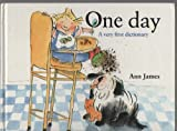 One Day: A Very First Dictionary (0195530861) by James, Ann