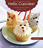 img - for Hello. Cupcake!: Irresistibly Playful Creations Anyone Can Make by Karen Tack ( 2009 ) Paperback book / textbook / text book