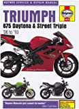 Triumph 675 Daytona and Street Triple Service and Repair Manual: 2006 to 2010 (Haynes Service and Repair Manuals)