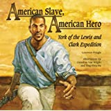 American Slave, American Hero: York of the Lewis and Clark Expedition