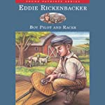 Eddie Rickenbacker: Boy Pilot and Racer: Young Patriots Series | Kathryn Cleven Sisson