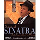 Sessions with Sinatra: Frank Sinatra and the Art of Recording ~ Charles L. Granata
