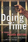 Doing Time: 25 Years of Prison Writing (PEN American Center Prize Anthologies)