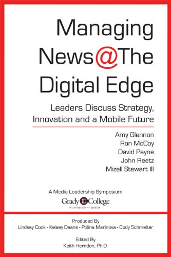 Managing News @ The Digital Edge: Leaders Discuss Strategy, Innovation and a Mobile Future