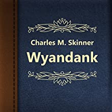 Wyandank (       UNABRIDGED) by Charles M. Skinner Narrated by Anastasia Bertollo