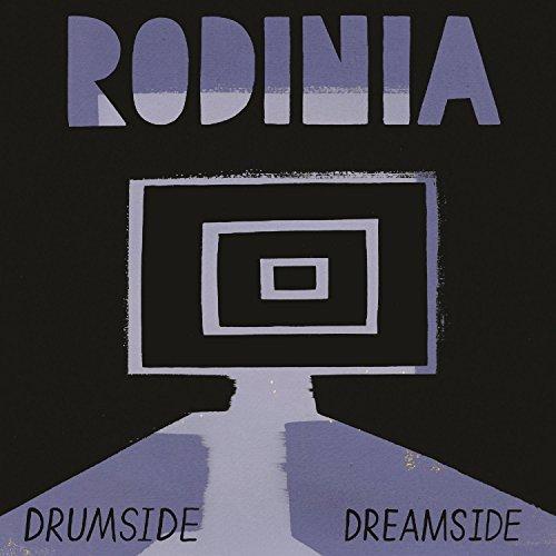 RODINIA - DRUMSIDE / DREAMSIDE