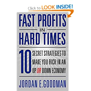 Fast Profits in Hard Times: 10 Secret Strategies to Make You Rich in an Up or Down Economy