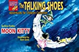 img - for Moon Kitty (The Talking Shoes Book 4) book / textbook / text book