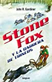 Stone Fox y la carrera de trineos / Stone Fox (Spanish Edition)