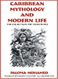 Caribbean Mythology and Modern Life: 5 Plays for Young People (Majority Press Wisdom for Children Series)