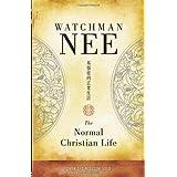 The Normal Christian Life ~ Watchman Nee