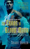 To Crave a Blood Moon (Moon Chasers, Book 3)